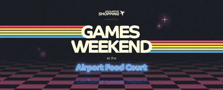 Games Weekend at the Malta International Airport Food Court!